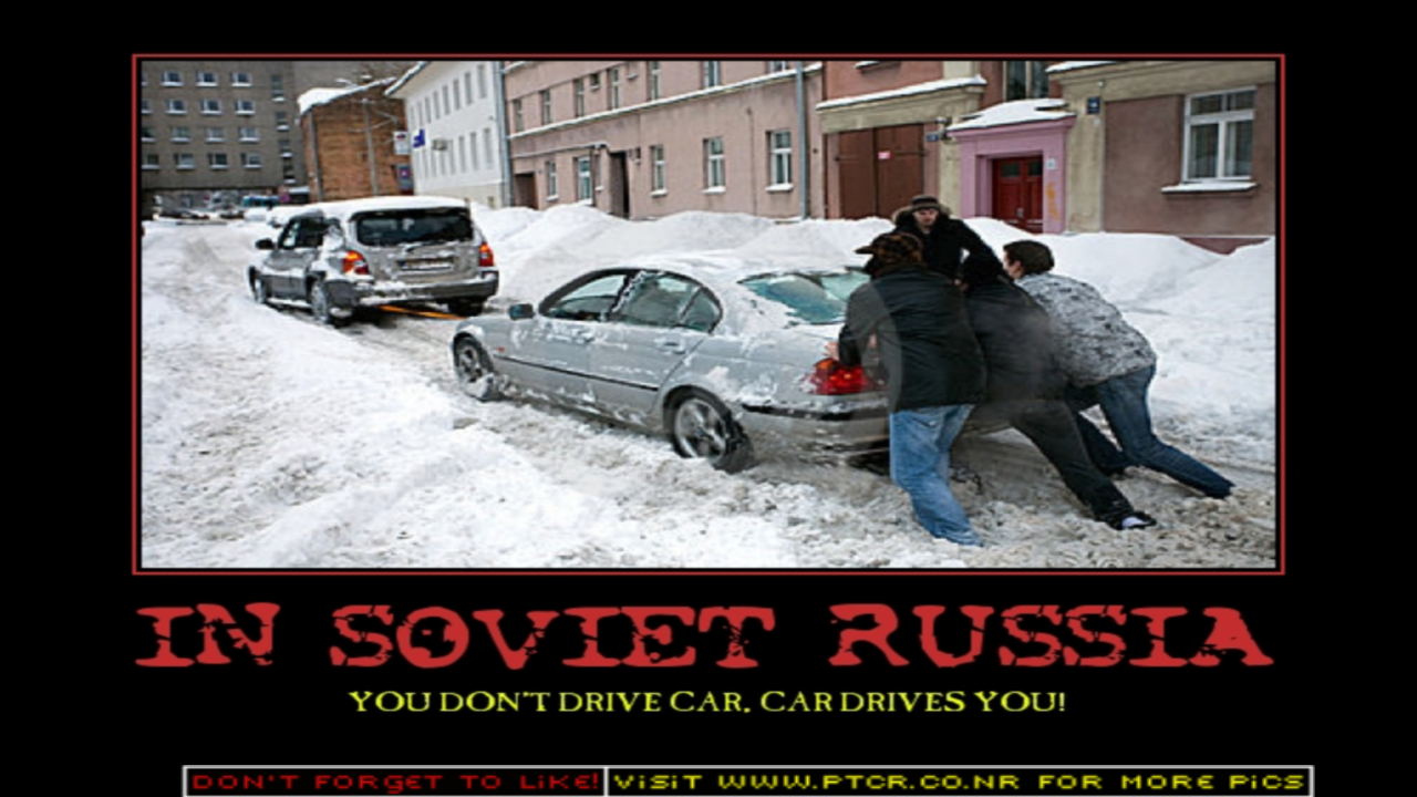 In Communist Russia Car Drives You